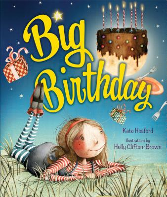 Big Birthday By Hosford, Kate/ Clifton-brown, Holly (ILT)