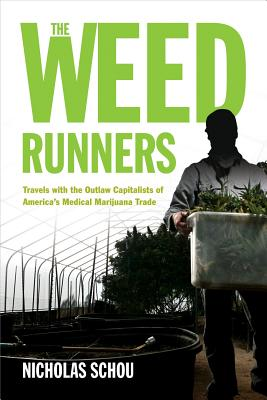 The Weed Runners By Schou, Nicholas