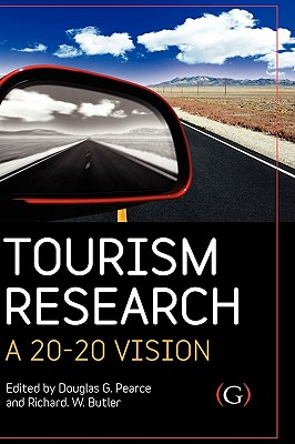 Tourism Research By Pearce, Douglas (EDT)/ Butler, Richard (EDT)